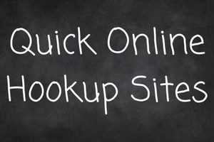 Quick Online Hookup Sites