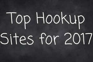 Top Hookup Sites 2017