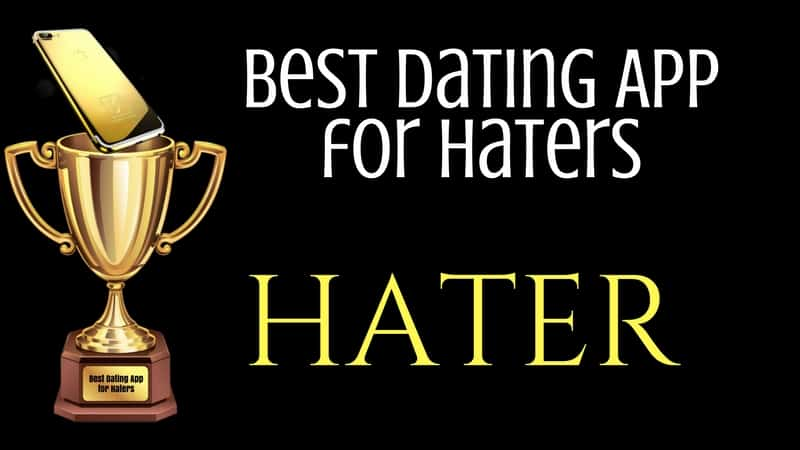 Best Dating App for Haters